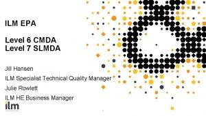 ILM EPA Level 6 CMDA Level 7 SLMDA