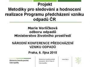Projekt Metodiky pro sledovn a hodnocen realizace Programu