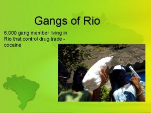 Gangs of Rio 6 000 gang member living