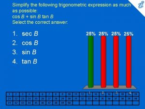 Simplify the following trigonometric expression as much as