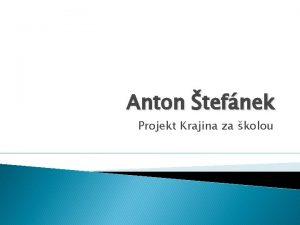 Anton tefnek Projekt Krajina za kolou Anton tefnek