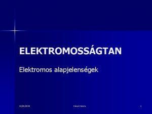 ELEKTROMOSSGTAN Elektromos alapjelensgek 10282020 Ksz Kriszta 1 A