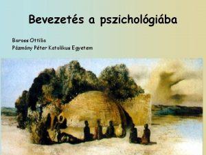 Bevezets a pszicholgiba Boross Ottilia Pzmny Pter Katolikus