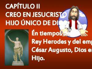 CAPTULO II CREO EN JESUCRISTO HIJO NICO DE