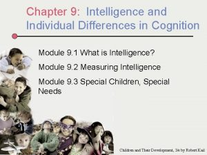 Chapter 9 Intelligence and Individual Differences in Cognition