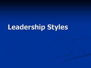 Leadership Styles Leadership Style Emotional Intelligence Perspective Leadership