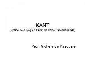 KANT Critica della Ragion Pura dialettica trascendentale Prof