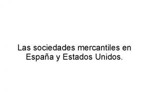 Las sociedades mercantiles en Espaa y Estados Unidos