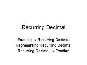 Recurring Decimal Fraction Recurring Decimal Representing Recurring Decimal