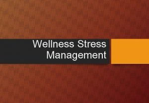 Wellness Stress Management Chapter 1 Introduction Introduction Stress