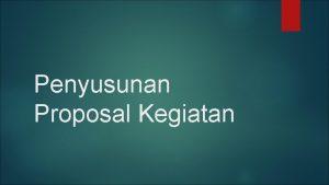 Penyusunan Proposal Kegiatan Tahapan Penyusunan Proposal A Halaman
