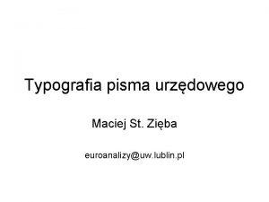 Typografia pisma urzdowego Maciej St Ziba euroanalizyuw lublin