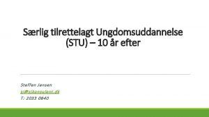 Srlig tilrettelagt Ungdomsuddannelse STU 10 r efter Steffen
