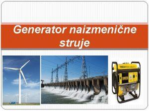 Generator naizmenine struje Elektrini generator je obrtna elektrina