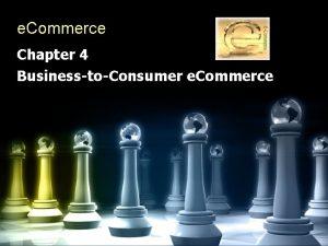 e Commerce Chapter 4 BusinesstoConsumer e Commerce Sales
