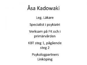 sa Kadowaki Leg Lkare Specialist i psykiatri Verksam
