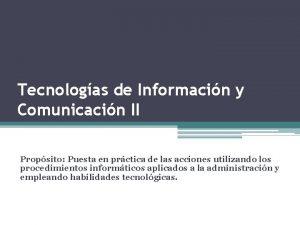 Tecnologas de Informacin y Comunicacin II Propsito Puesta
