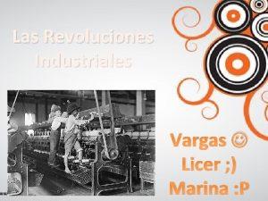 Las Revoluciones Industriales Vargas Licer Marina P 1