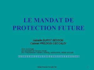 LE MANDAT DE PROTECTION FUTURE Isabelle BUROT BESSON