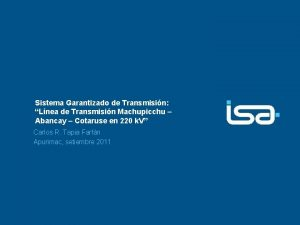 Sistema Garantizado de Transmisin Lnea de Transmisin Machupicchu