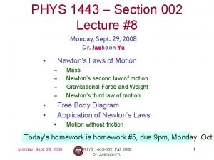 PHYS 1443 Section 002 Lecture 8 Monday Sept