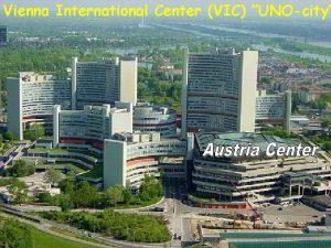 Vienna International Center VIC UNOcity Generaldirektr Departments Divisions