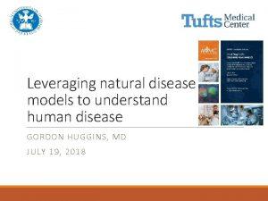 Leveraging natural disease models to understand human disease