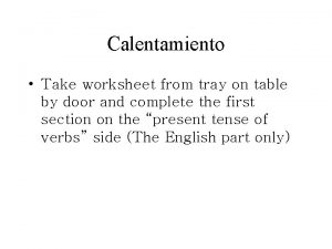 Calentamiento Take worksheet from tray on table by