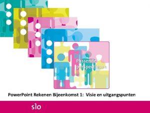 Power Point Rekenen Bijeenkomst 1 Visie en uitgangspunten