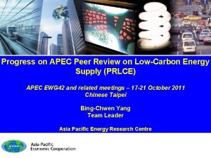 Progress on APEC Peer Review on LowCarbon Energy