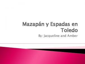 Mazapn y Espadas en Toledo By Jacqueline and
