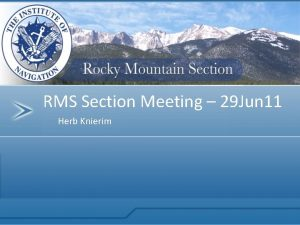 RMS Section Meeting 29 Jun 11 Herb Knierim