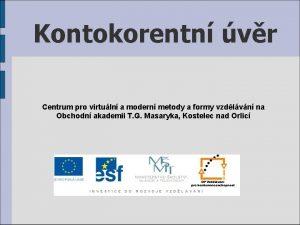 Kontokorentn vr Centrum pro virtuln a modern metody