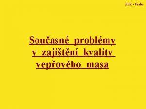 KSZ Praha Souasn problmy v zajitn kvality vepovho