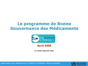 Le programme de Bonne Gouvernance des Mdicaments Avril