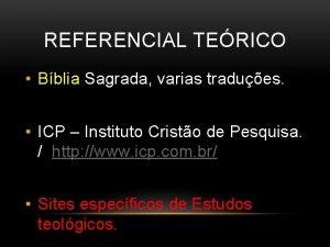 REFERENCIAL TERICO Bblia Sagrada varias tradues ICP Instituto