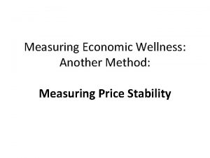 Measuring Economic Wellness Another Method Measuring Price Stability