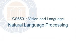 CS 6501 Vision and Language Natural Language Processing