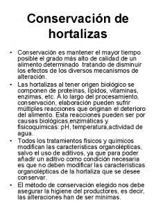 Conservacin de hortalizas Conservacin es mantener el mayor