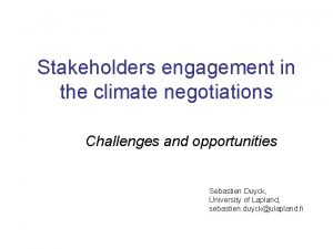 Stakeholders engagement in the climate negotiations Challenges and