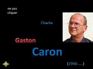 ne pas cliquer Charlie Gaston Caron 1946 N
