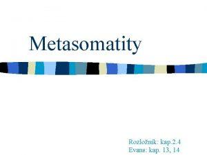 Metasomatity Rozlonk kap 2 4 Evans kap 13