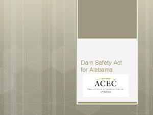 Dam Safety Act for Alabama Baldwin Hills Dam