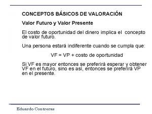 CONCEPTOS BSICOS DE VALORACIN Valor Futuro y Valor