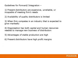 Guidelines for Forward Integration 1 Present distributors are