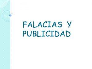 FALACIAS Y PUBLICIDAD QU ES LA PUBLICIDAD LA