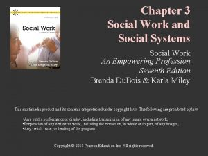 Chapter 3 Social Work and Social Systems Social