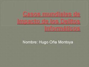 Casos mundiales de Impacto de los Delitos Informticos