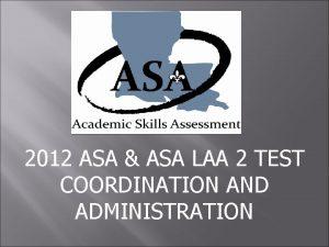 2012 ASA ASA LAA 2 TEST COORDINATION AND