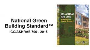 National Green Building Standard ICCASHRAE 700 2015 Green